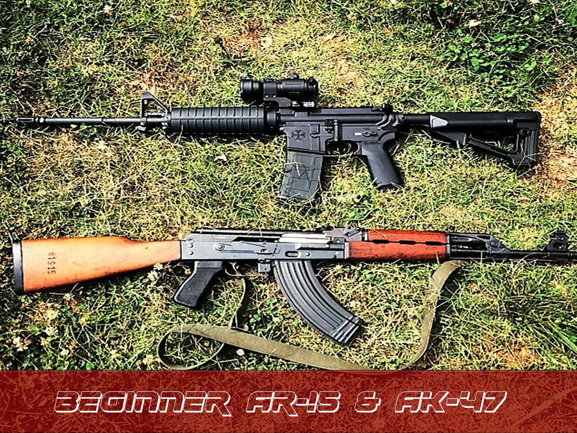 Beginner AR-15 & AK-47