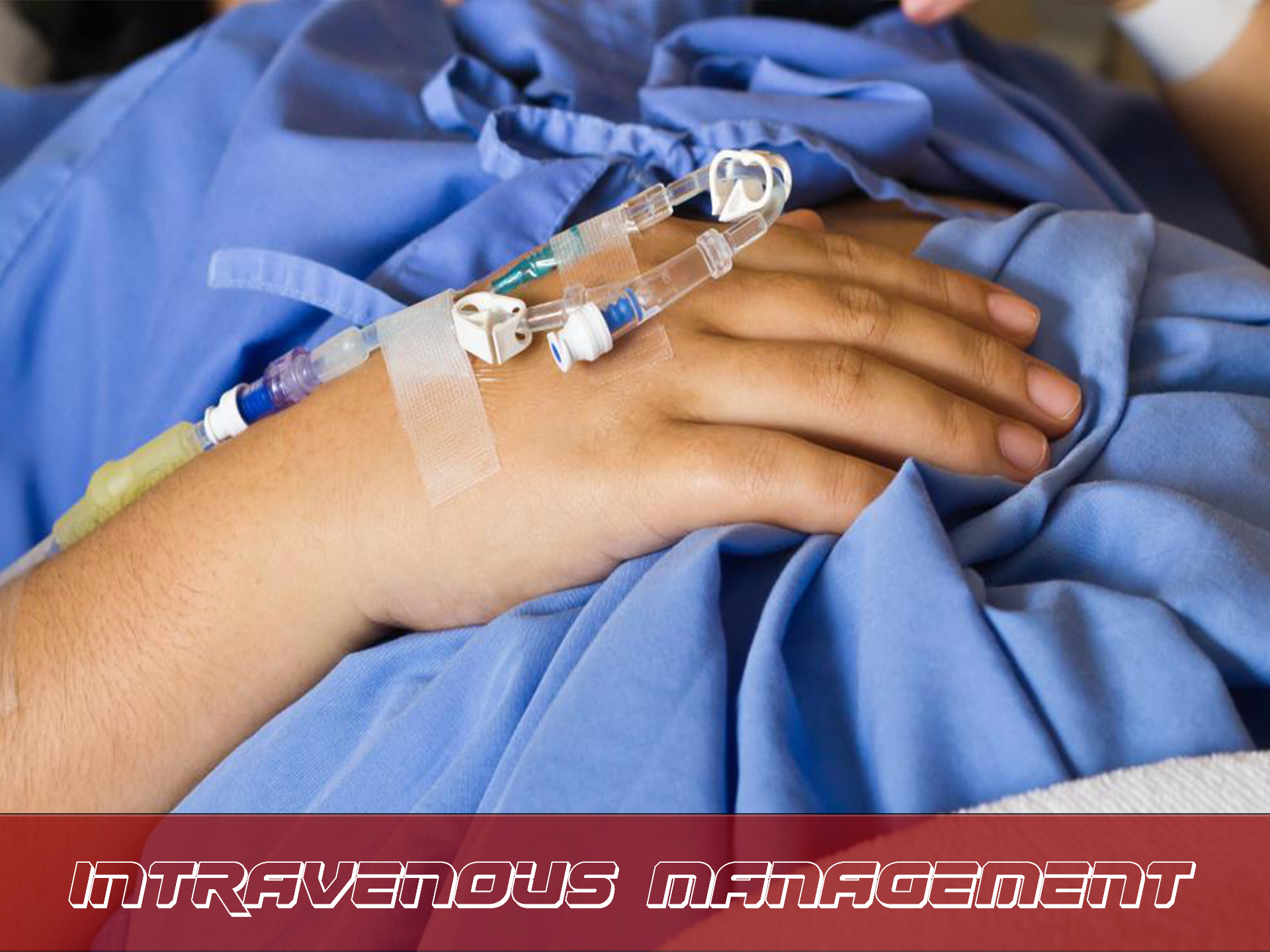 Intravenous Management
